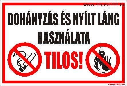 Dohányzás és nyílt láng használata tilos.