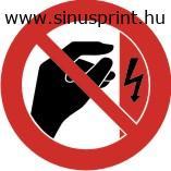 Megérinteni tilos, elektromos berendezés piktogram